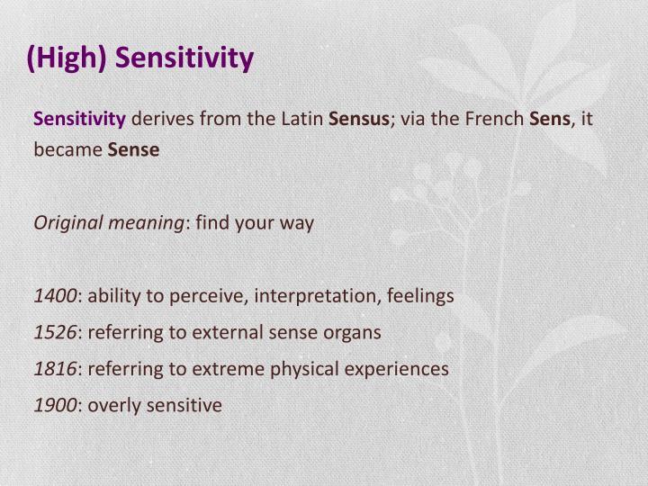 (High) Sensitivity