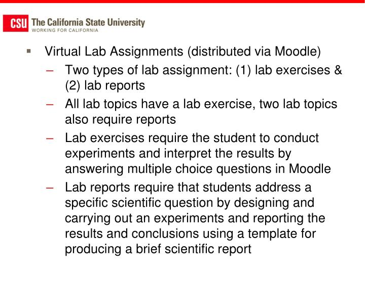 Virtual Lab Assignments (distributed via Moodle)