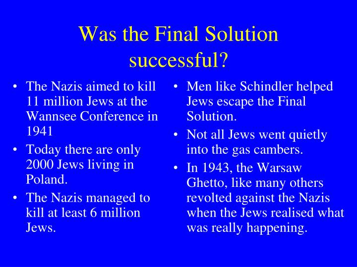 The Nazis aimed to kill 11 million Jews at the Wannsee Conference in 1941