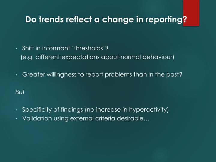 Do trends reflect a change in reporting?