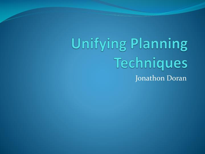 Unifying planning techniques