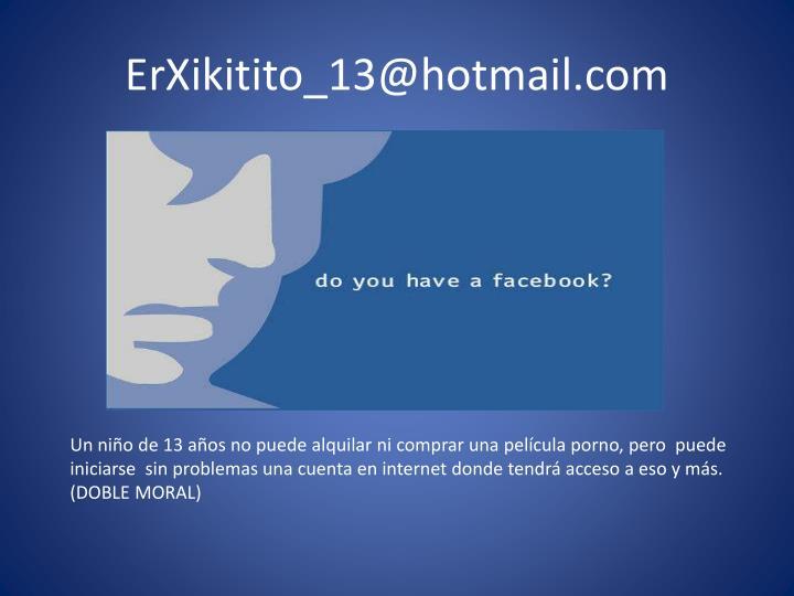 ErXikitito_13@hotmail.com
