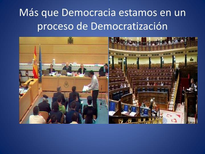 Más que Democracia estamos en un