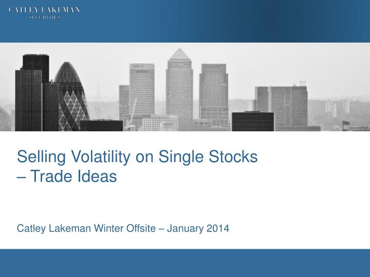 Selling volatility on single stocks trade ideas