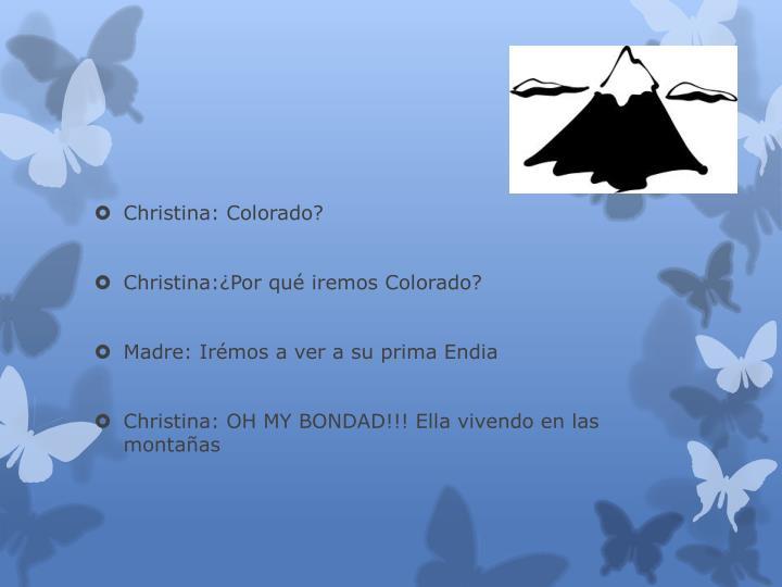 Christina: Colorado?