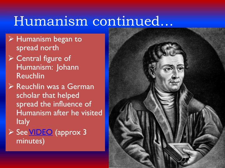 Humanism continued…