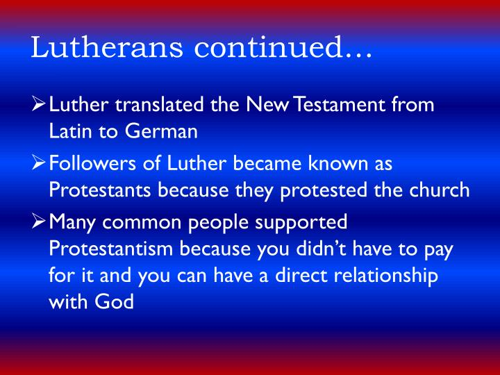 Lutherans continued…