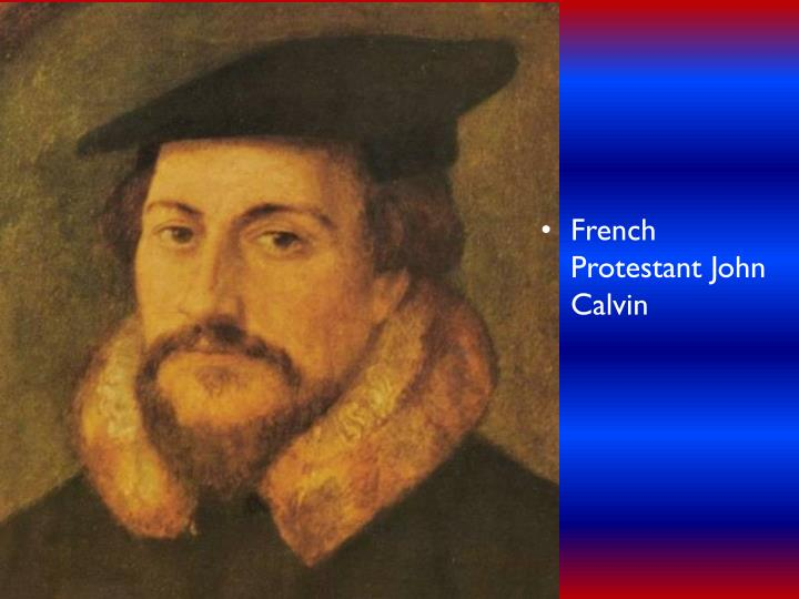 French Protestant John Calvin