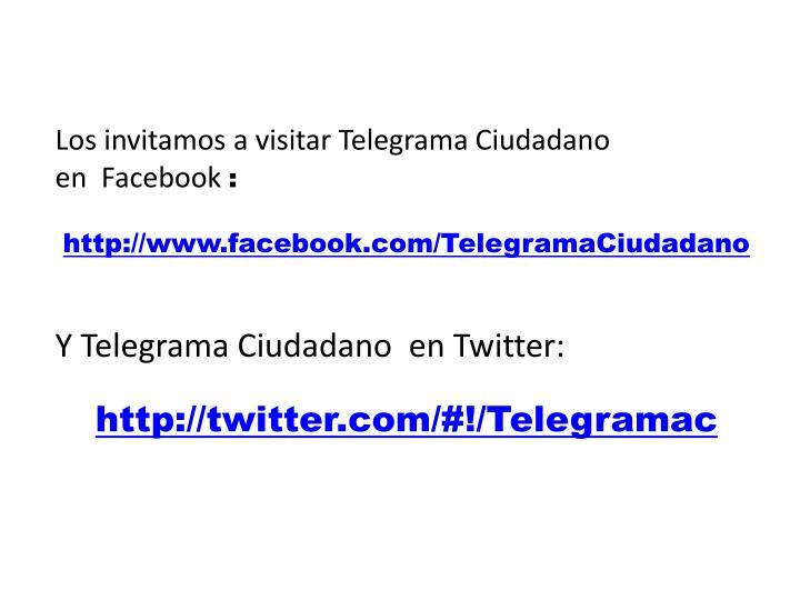 Los invitamos a visitar Telegrama Ciudadano  en Facebook