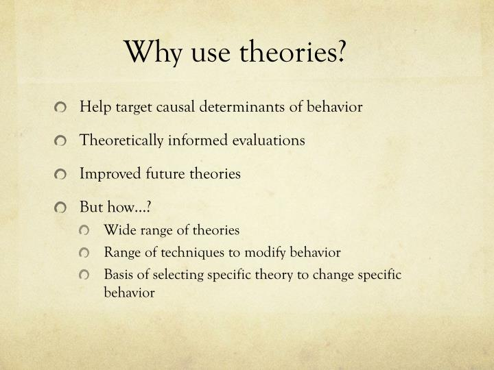 Why use theories?
