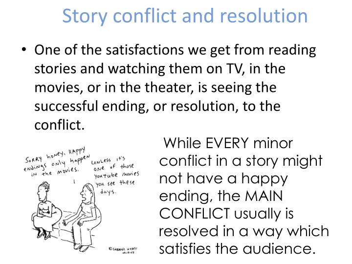 narrative conflict resolution story essay In discussing freytag's pyramid, so far we've only touched on the basic structure of the story in this lesson, we address how each individual components of the story contributes to the development and eventual resolution of the story's central conflict.