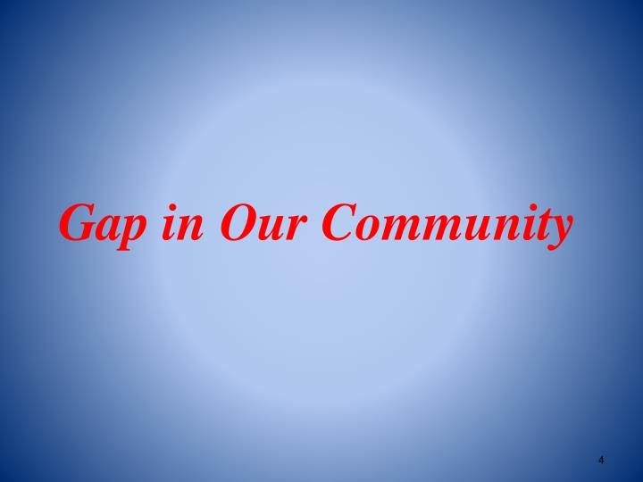 Gap in Our Community