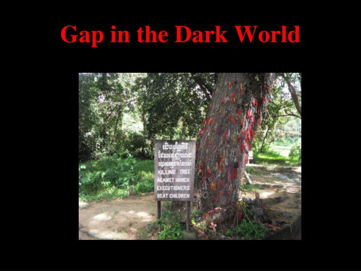 Gap in the Dark World