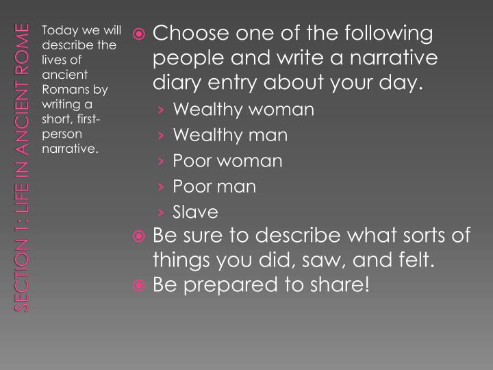 Choose one of the following people and write a narrative diary entry about your day.