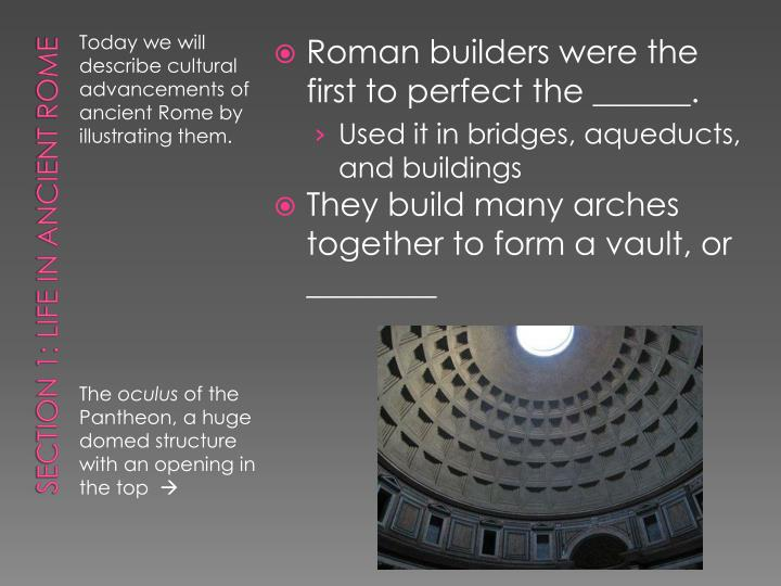 Roman builders were the first to perfect the ______.