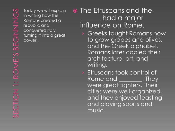 The Etruscans and the ______ had a major influence on Rome.