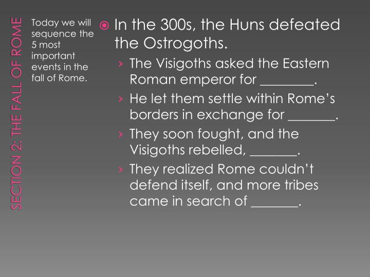 In the 300s, the Huns defeated the Ostrogoths.