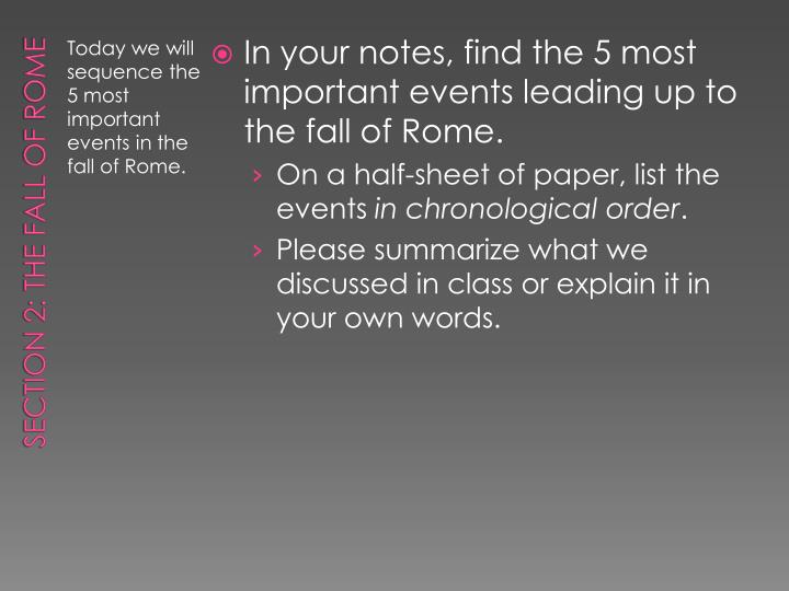 In your notes, find the 5 most important events leading up to the fall of Rome.