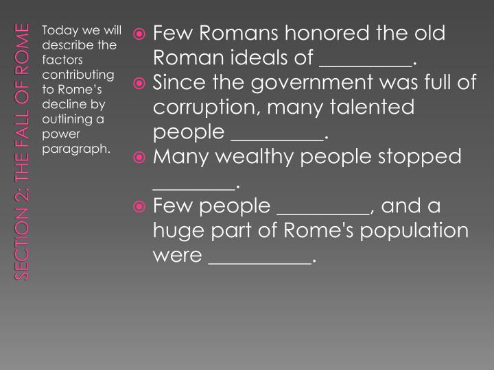 Few Romans honored the old Roman ideals of _________.