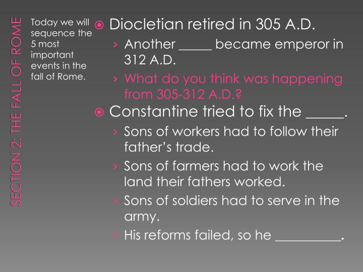 Diocletian retired in 305 A.D.