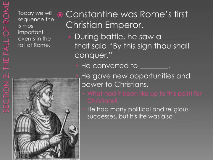 Constantine was Rome's first Christian Emperor.