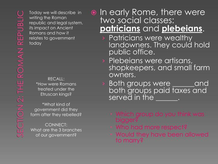 In early Rome, there were two social classes: