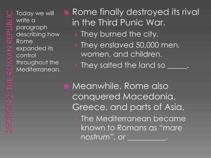 Rome finally destroyed its rival in the Third Punic War.