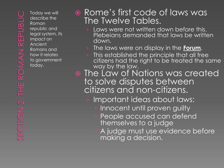 Rome's first code of laws was The Twelve Tables.