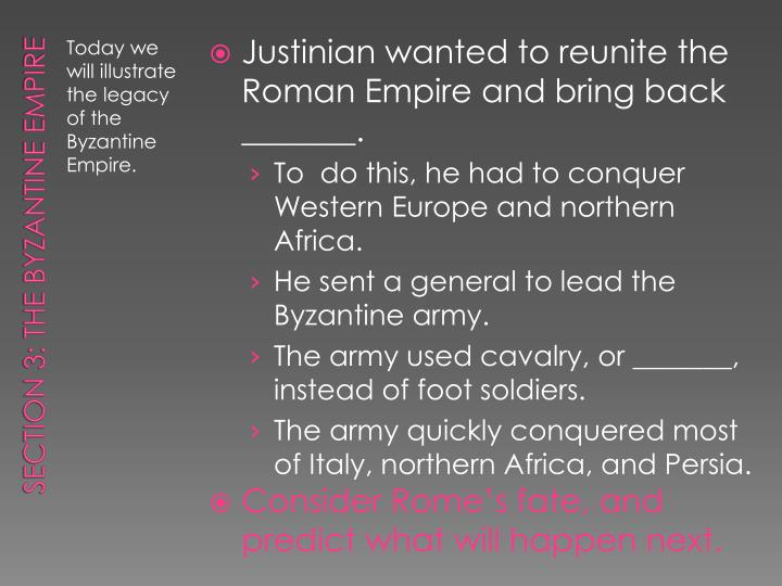 Justinian wanted to reunite the Roman Empire and bring back _______.