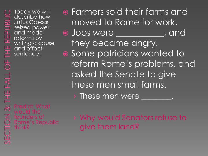 Farmers sold their farms and moved to Rome for work.