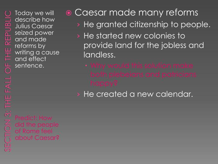 Caesar made many reforms