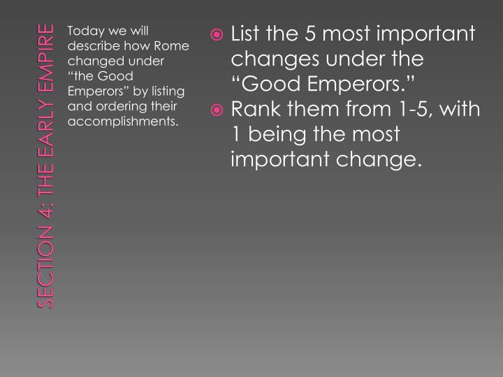 "List the 5 most important changes under the ""Good Emperors."""
