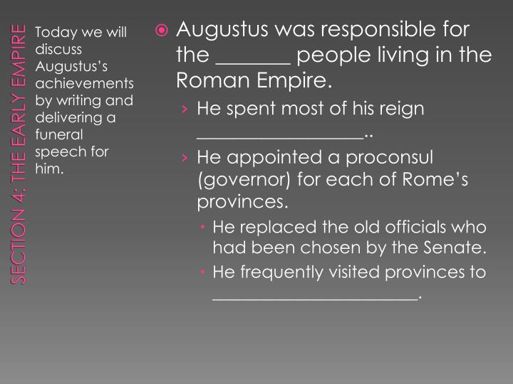 Augustus was responsible for the _______ people living in the Roman Empire.