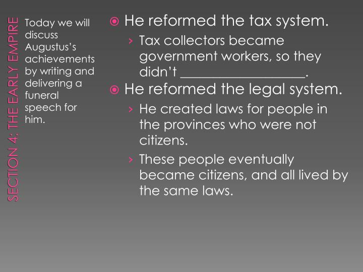 He reformed the tax system.