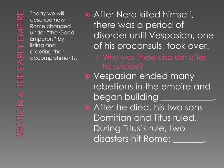 After Nero killed himself, there was a period of disorder until Vespasian, one of his proconsuls, took over.