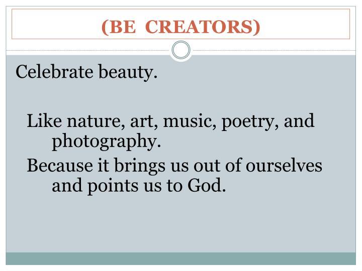 (BE  CREATORS)