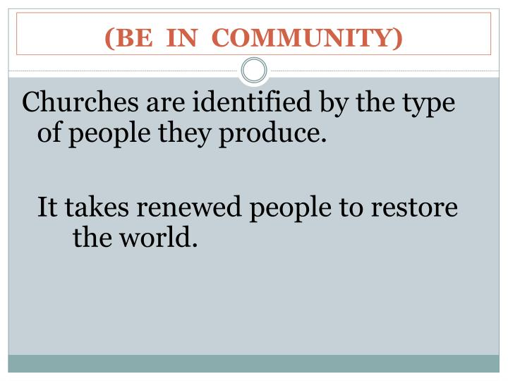 (BE  IN  COMMUNITY)