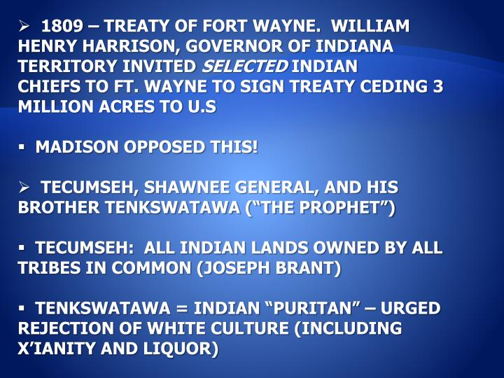 1809 – TREATY OF FORT WAYNE.  WILLIAM HENRY HARRISON, GOVERNOR OF INDIANA TERRITORY INVITED