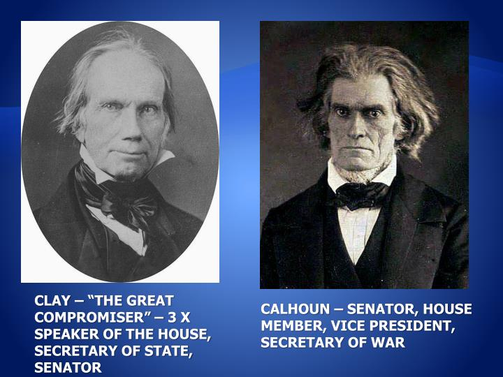 "CLAY – ""THE GREAT COMPROMISER"" – 3 X SPEAKER OF THE HOUSE, SECRETARY OF STATE, SENATOR"