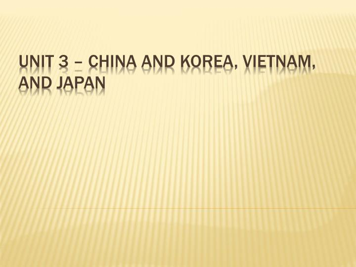 Unit 3 china and korea vietnam and japan