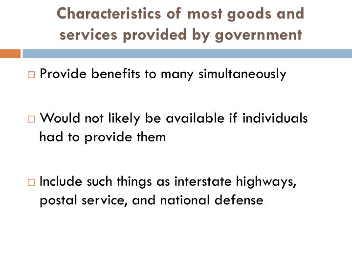 Characteristics of most goods and services provided by government