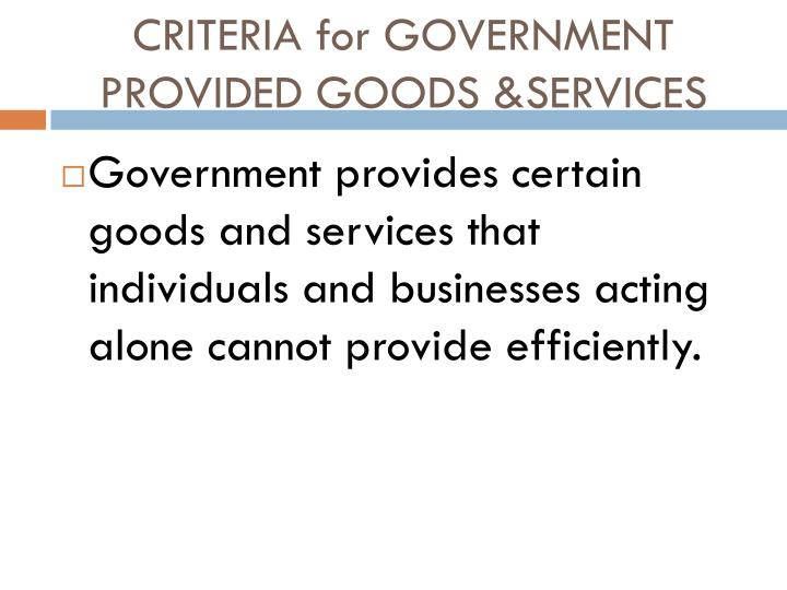 Criteria for government provided goods services