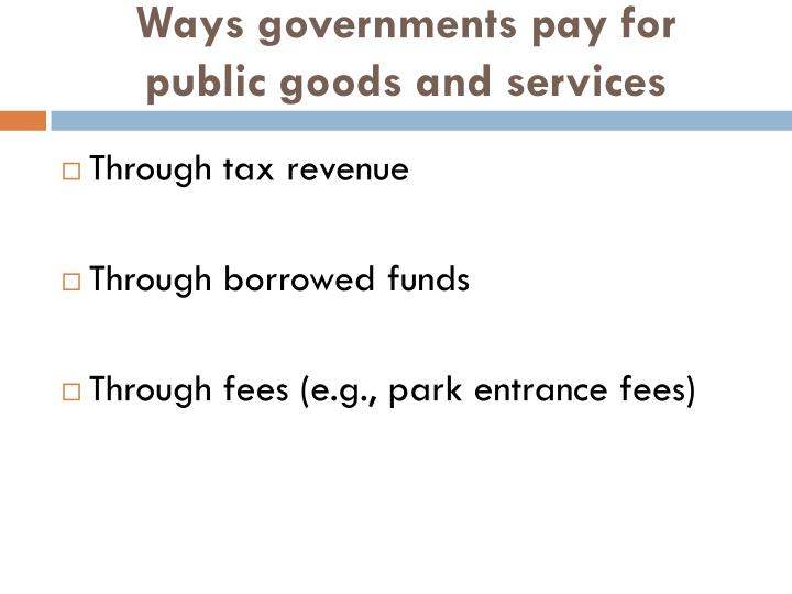 Ways governments pay for