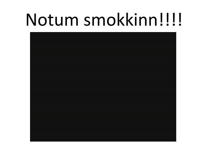Notum smokkinn!!!!
