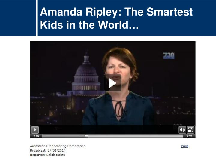 Amanda Ripley: The Smartest Kids in the World…
