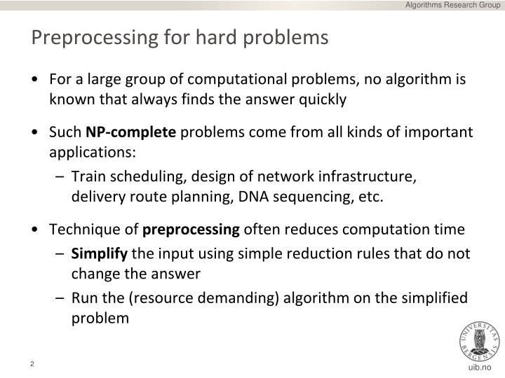 Preprocessing for hard problems