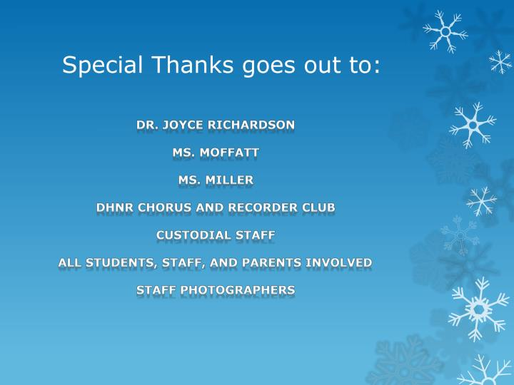 Special Thanks goes out to: