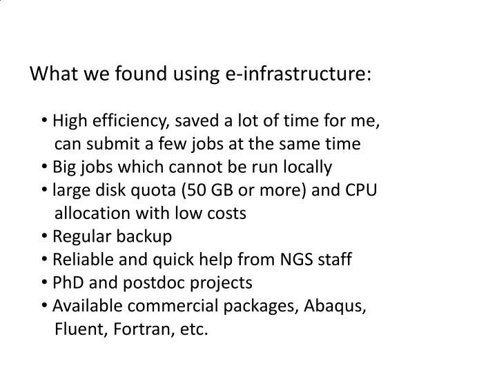 What we found using e-infrastructure: