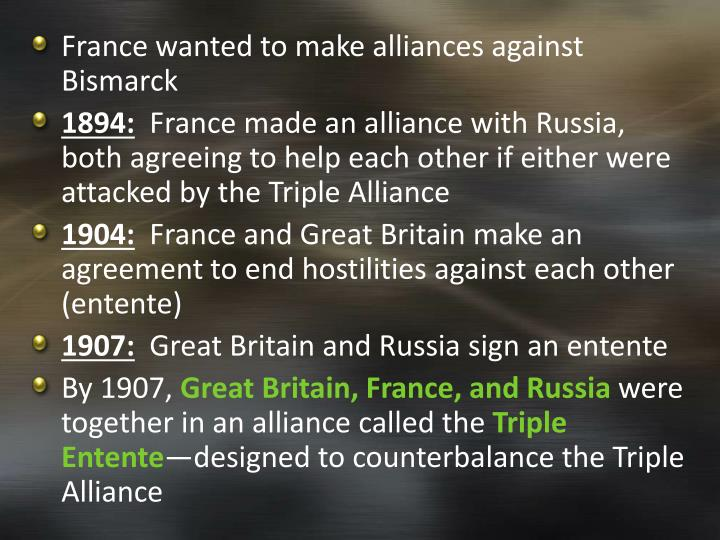 France wanted to make alliances against Bismarck