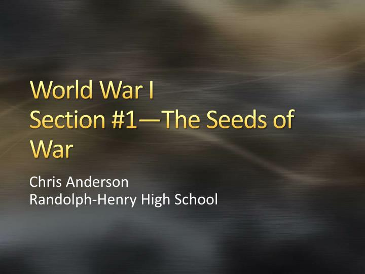 World war i section 1 the seeds of war